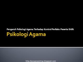 PPT Psikologi Agama (Pengaruh Psikologi Agama Terhadap Perilaku Peserta Didik)