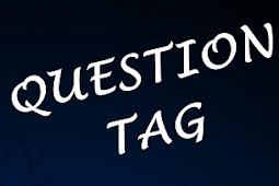 Cara Gampang Memahami Pengertian Question Tag