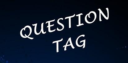Cara Mudah Memahami Pengertian Question Tag