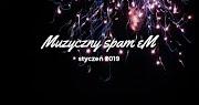 Muzyczny Spam eM: styczeń 2019