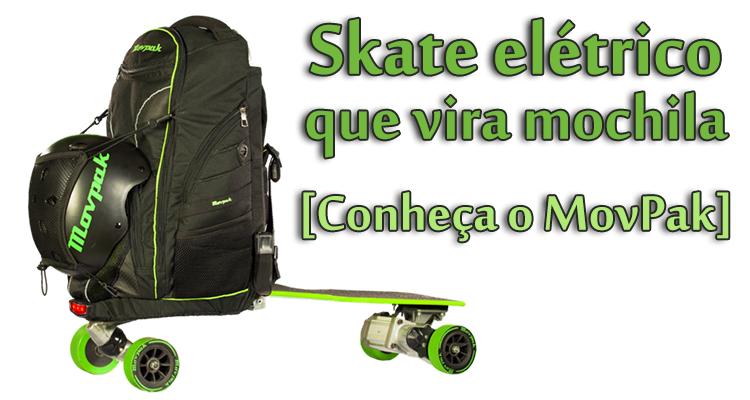 Skate elétrico que vira mochila [Conheça o MovPak]