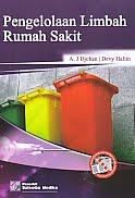 AJIBAYUSTORE Judul Buku : Pengelolaan Limbah Rumah Sakit Pengarang : A.J. Djohan – Devy Halim Penerbit : Salemba Medika