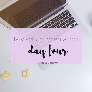 law school orientation day 4 | brazenandbrunette.com