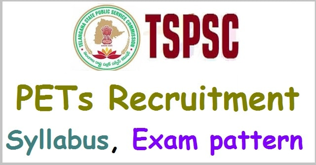 TSPSC PETs recruitment,Syllabus, Exam pattern(Scheme of exam)
