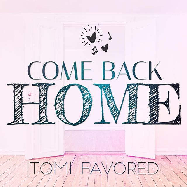 DOWNLOAD Music:: Tomi Favored - Come Back Home