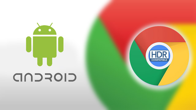 chrome-browser-for-android-hdr-support