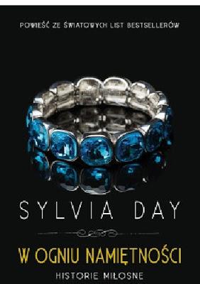 W ogniu namiętności - Sylvia Day