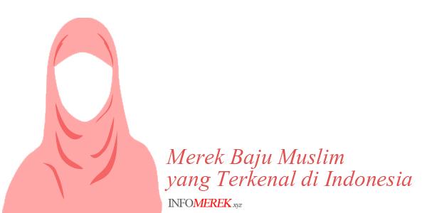 Baju Muslim yang Terkenal , Merk baju muslim paling bagus, merek baju muslim yang terbaik