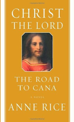 Christ the Lord: The Road to Cana - Anne Rice epub download