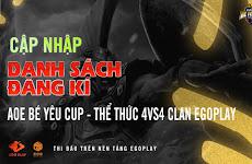 AoE Bé Yêu Cup 2021- Thể thức Clan EgoPlay: Cập nhập danh sách Team đăng kí tham gia
