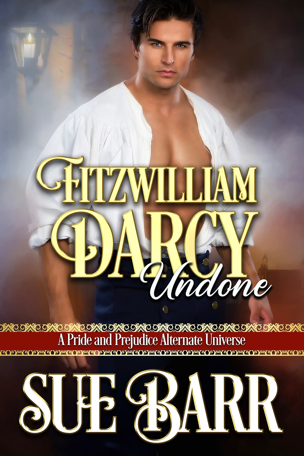 Fitzwilliam Darcy Undone by Sue Barr