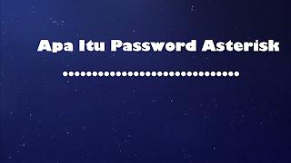 Apa itu Password Asterisk ? Bagaimana Cara Membongkar dan Melihatnya ?, Cara Menjebol Hack Retas Password Asterisk Facebook Twiter Gmail Google Orang Lain Dengan Add-Ons Mozila Dan Tangan Kosong