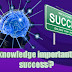 Is knowledge important for us