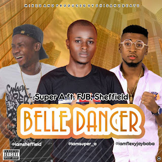 BANG TUNE : SUPER A FT FJB AND SHEFFIELD - BELLE DANCER.