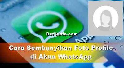 Cara Sembunyikan Foto Profil di WhatsApp Terbaru