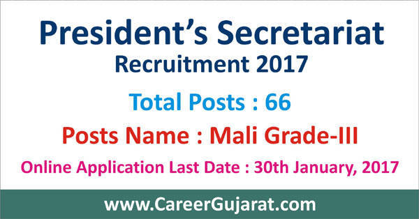 President's Secretariat Recruitment 2017 for 66 Mali Grade-III Posts