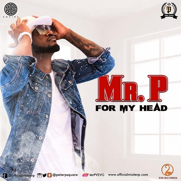 Mr. P (Peter Psquare) – For My Head