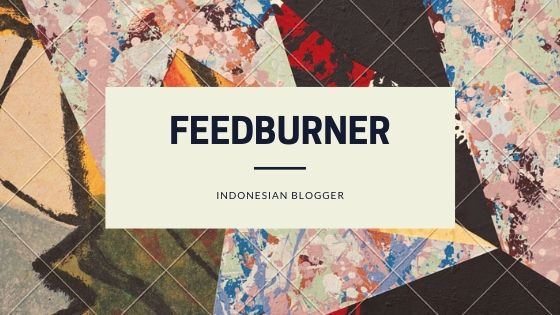 Pengertian Dan Fungsi FeedBurner Untuk Blogger