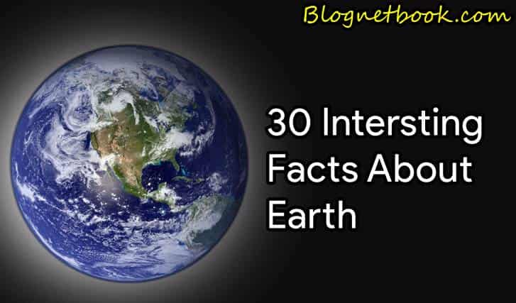 पृथ्वी के बारे में 30 रोचक तथ्य , 30 interesting facts about earth