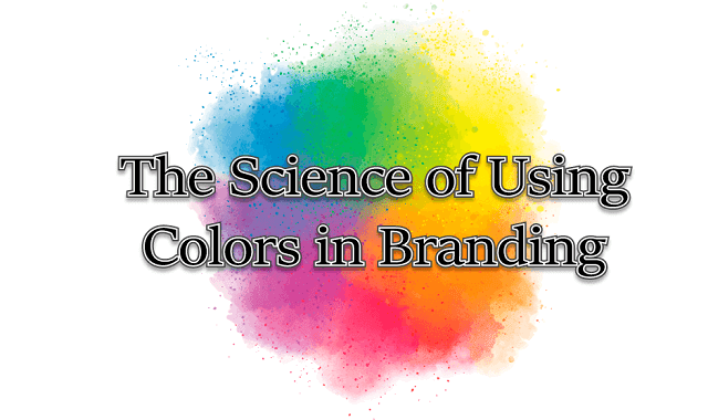 The Science of Using Colors in Branding