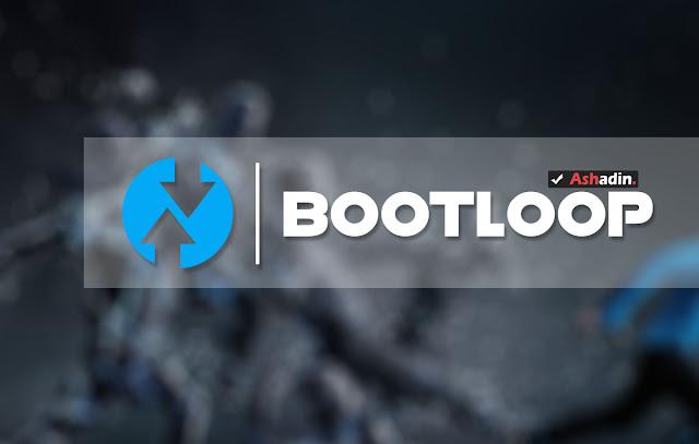 Bootloop setelah pasang TWRP