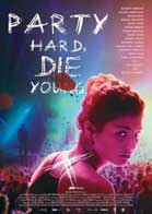 Party Hard, Die Young (2018)
