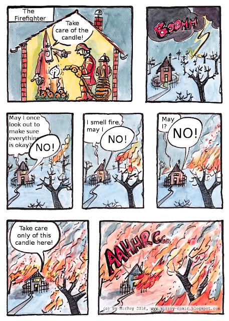 Auf die Kerze achten, aber das Feuer ignorieren - ein Comic