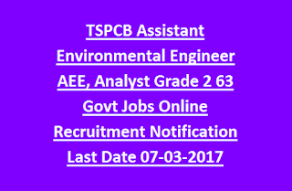 TSPCB Assistant Environmental Engineer AEE, Analyst Grade 2 63 Govt Jobs Online Recruitment Notification Last Date 07-03-2017