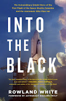 First lines from Into the Black: The Extraordinary Untold Story of the First Flight of the Space Shuttle Columbia and the Astronauts Who Flew Her by Rowland White
