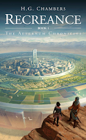 Recreance (The Aeternum Chronicles Book 1) by H.G. Chambers on Amazon