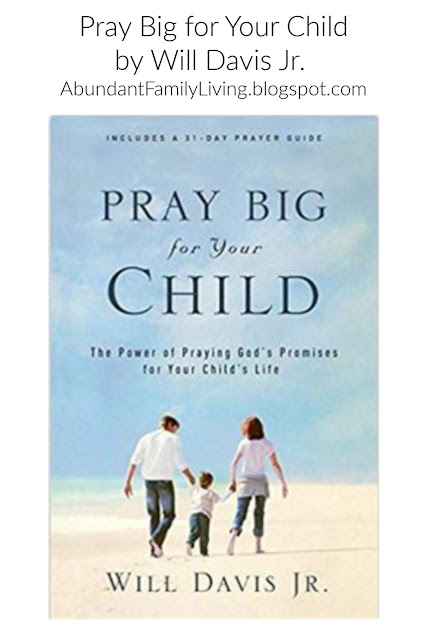Pray Big for Your Child by Will Davis Jr.