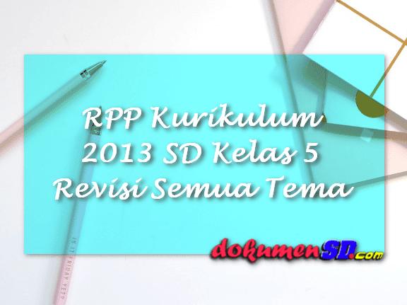 RPP Kurikulum 2013 SD Kelas 5 Revisi Semua Tema