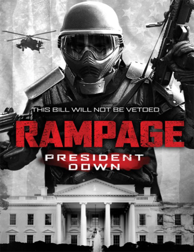 Ver Rampage 3: President Down (2016) Online