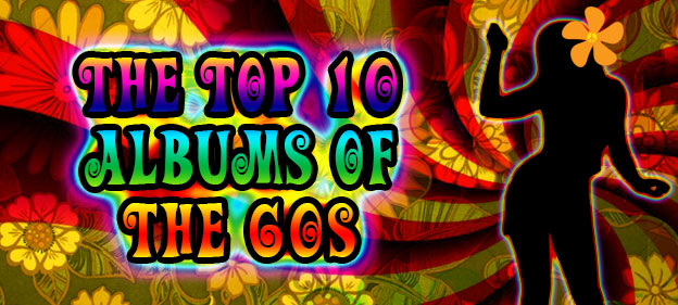 The Top 10 Albums Of The 60s