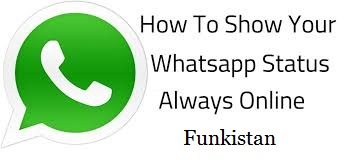 How To Show Whatsapp Status Always Online Even If You Are Offline