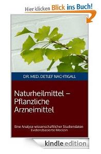 http://www.amazon.de/Naturheilmittel-Arzneimittel-wissenschaftlicher-Phytopharmaka-Evidenzbasierte/dp/1493706365/ref=sr_1_1?ie=UTF8&qid=1399843269&sr=8-1&keywords=naturheilmittel+pflanzliche+arzneimittel
