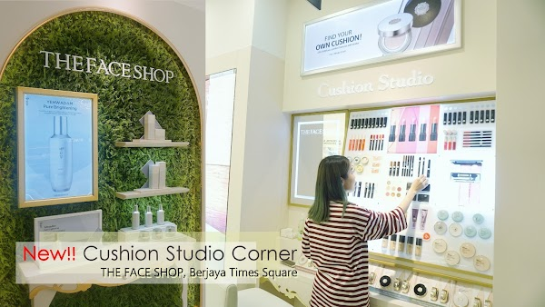 NEW! Cushion Studio @ THE FACE SHOP, Berjaya Times Square
