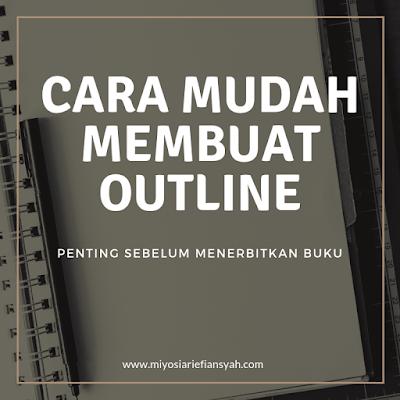 Cara Mudah Membuat Outline, Penting sebelum Menerbitkan Buku