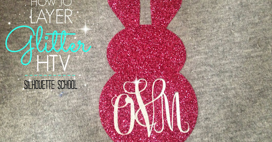 How to Layer Glitter Heat Transfer Vinyl with Silhouette (V4 Tutorial)
