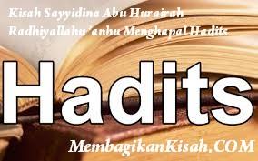 Kisah Sayyidina Abu Hurairah Radhiyallahu 'anhu Menghapal Hadits