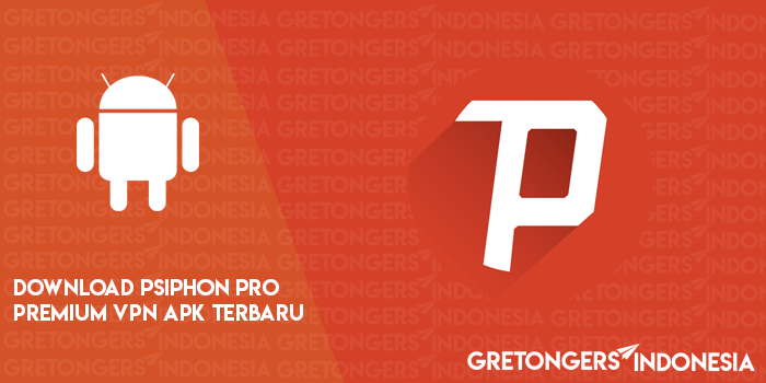 Download Psiphon Pro Premium VPN v194 Terbaru 2018 APK