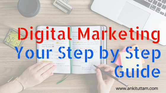 Digital Marketing - Step by Step Guide