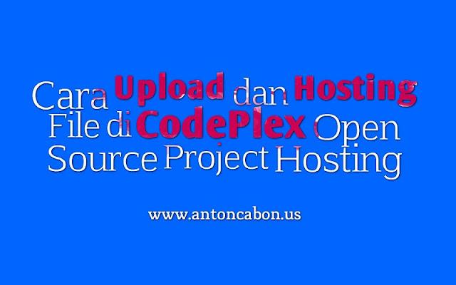 Cara Upload dan Hosting File di CodePlex