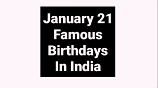 January 21 famous birthdays in India Indian celebrity Stars