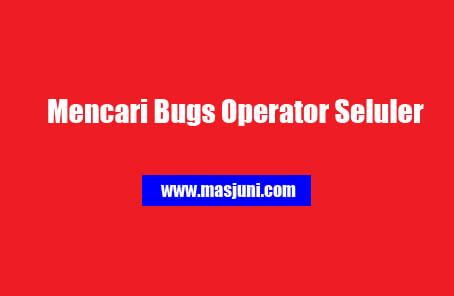 bugs operator seluler