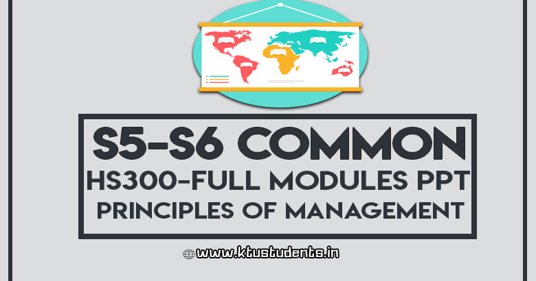 H300 Principles of Management All Modules PPT | S5-S6 Common