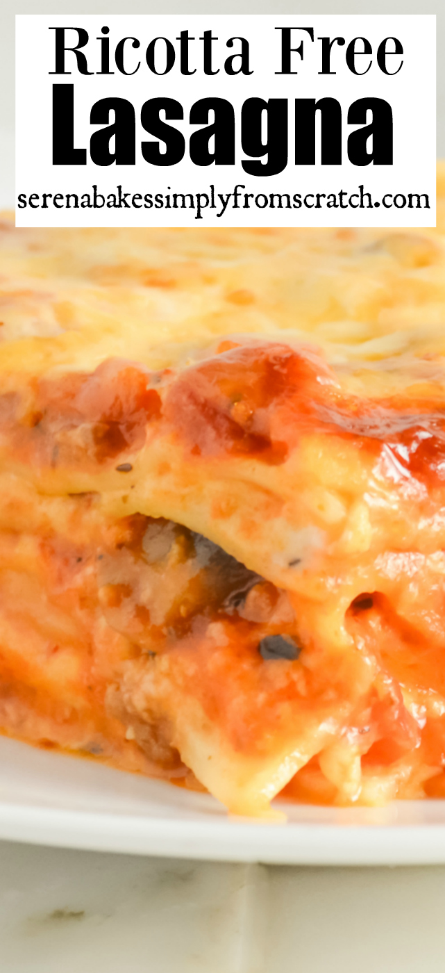 Best Ever Ricotta Free Lasagna recipe filled with a creamy béchamel sauce! So good it will convert those that don't like Lasagna! Serena Bakes Simply From Scratch