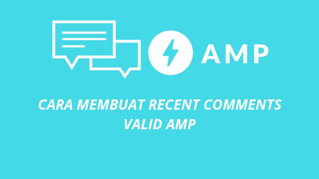 Cara Membuat Widget Recent Comment Valid Amp