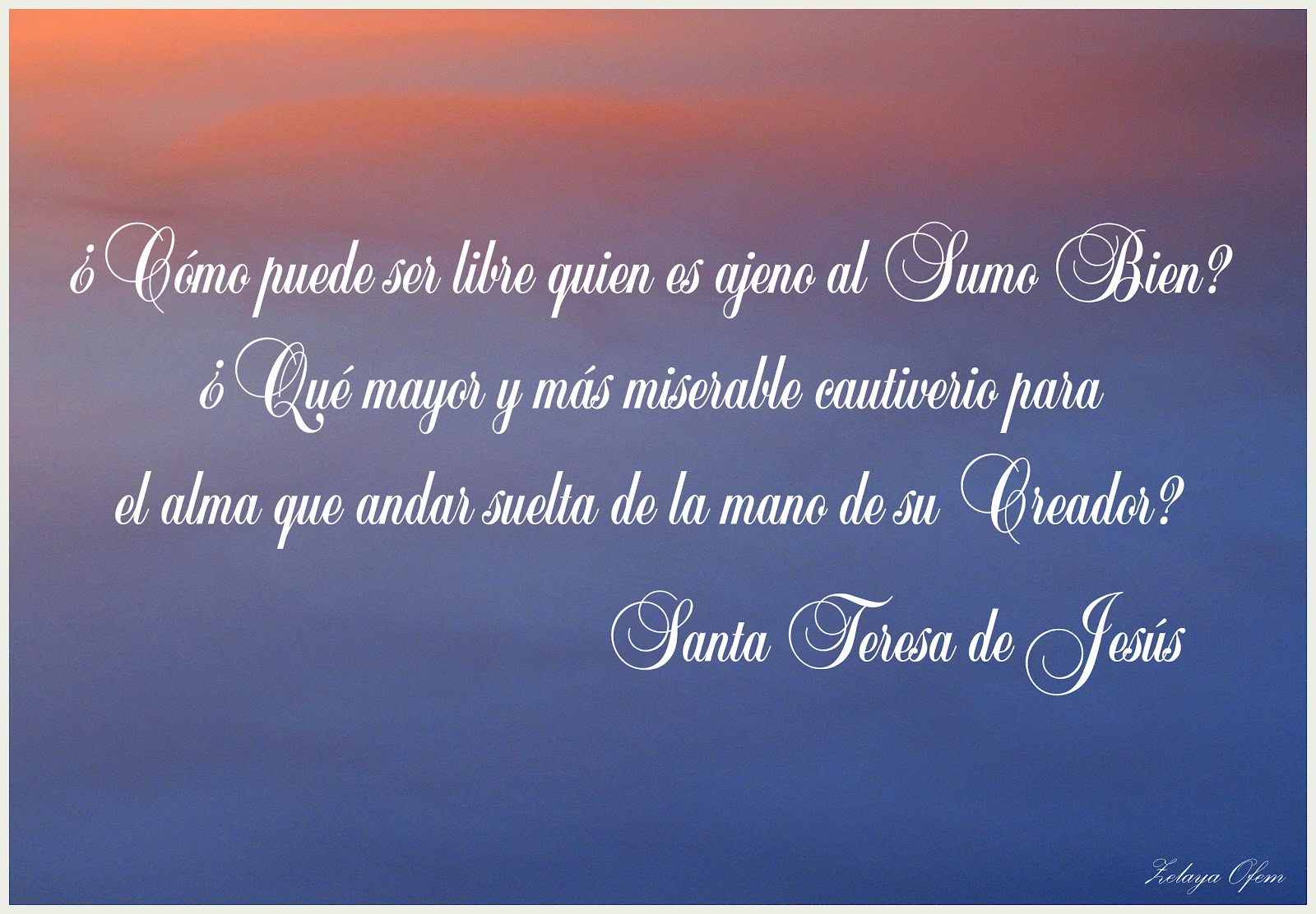El Amor Majestad Frases De Santa Teresa De Jesús