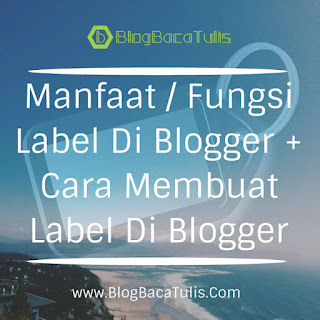 Manfaat / Fungsi Label Di Blogger + Cara Membuat Label Di Blogger